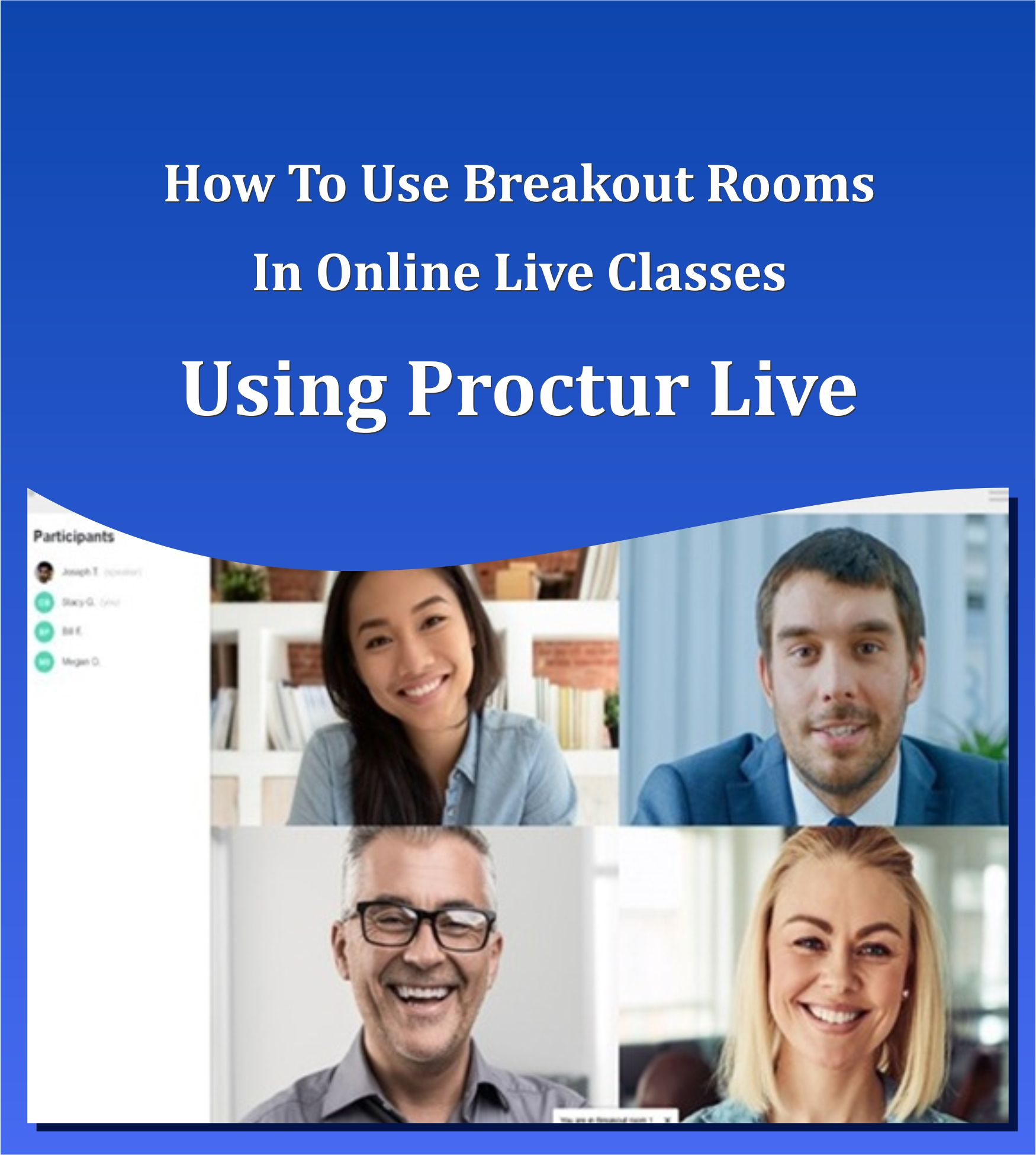 How To Use Breakout Rooms In Online Live Classes Using Proctur Live